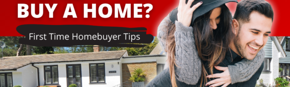 Are You Ready To Buy A Home? First Time Homebuyer Tips